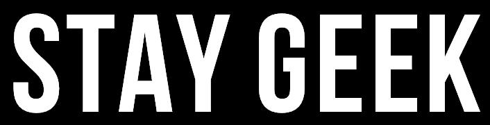 STAY GEEK